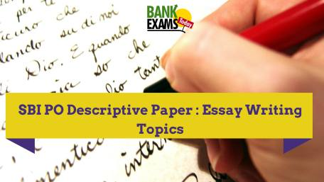 important essay writing topics for sbi po descriptive paper bank  important essay writing topics for sbi po descriptive paper