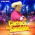 CD (AO VIVO) CARROÇA DA SAUDADE DJ TOM MÁXIMO SANTA IZABEL  02.07.16