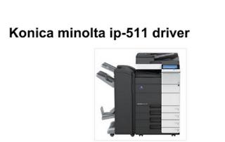 http://konicadrivers.blogspot.com/2017/06/konica-minolta-ip-511a-driver-free.html