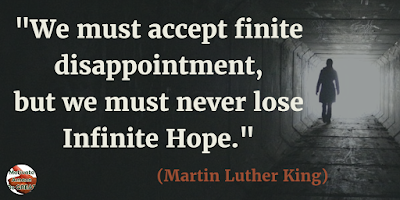 "71 Quotes About Life Being Hard But Getting Through It: ""We must accept finite disappointment, but we must never lose infinite hope."" - Martin Luther King"