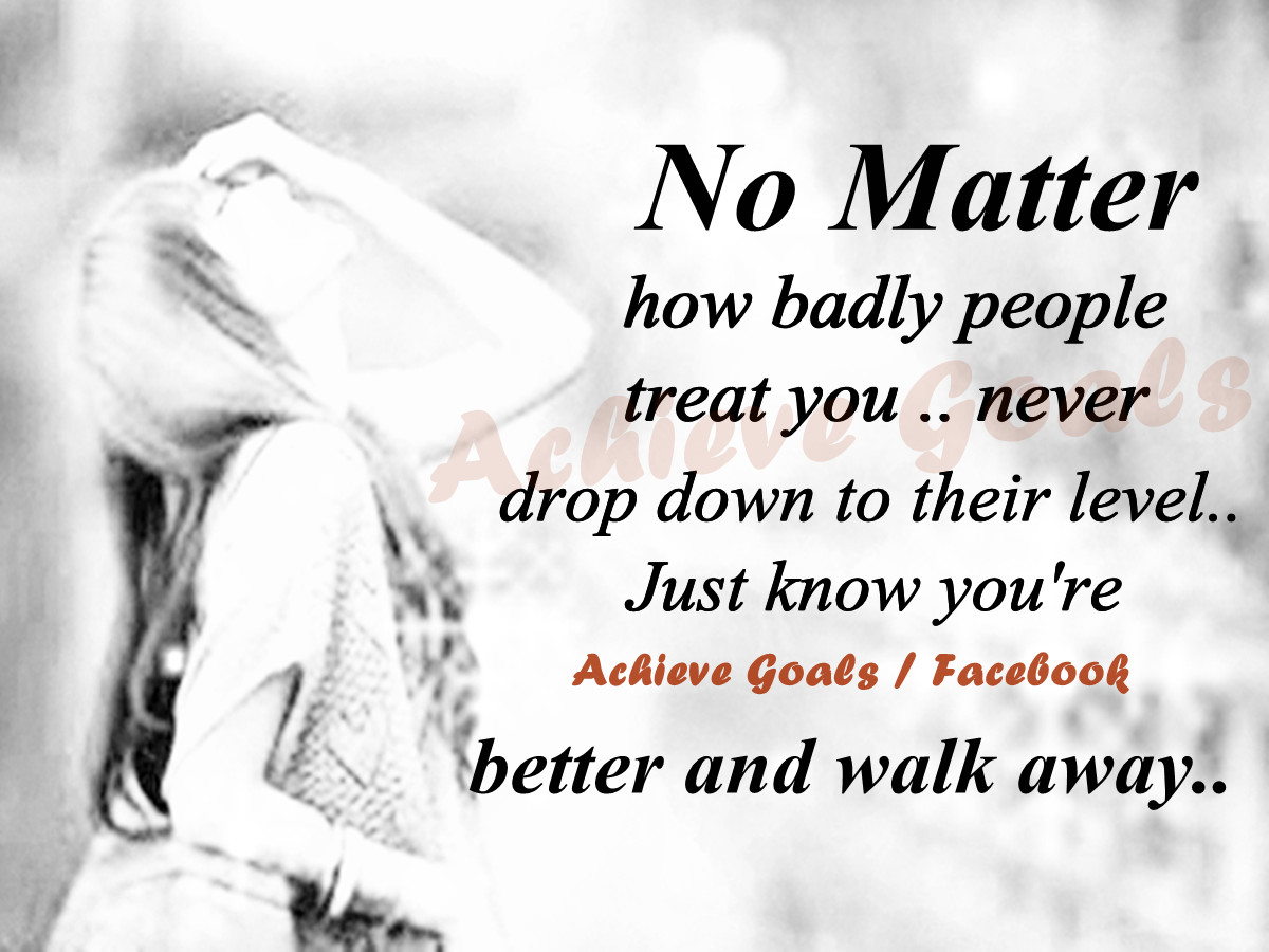 Love Life Dreams: No Matter How Badly People Treat You
