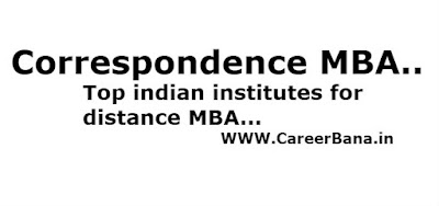 Top Institutes For Correspondence MBA,mba through distance learning,best institutes for correspondence mba,distance learning mba in india