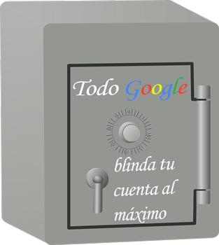 Blinda tu cuenta Todo Google