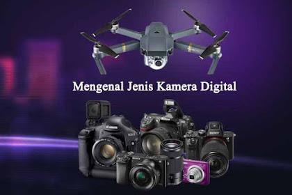Mengenal Jenis Kamera Digital