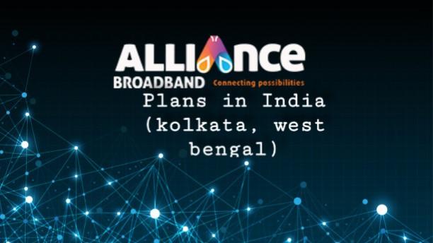 Alliance Broadband Plans In India & Kolkata [2021]
