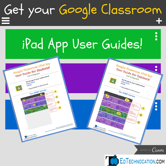 Get your FREE Google Classroom iPad App User Guides!