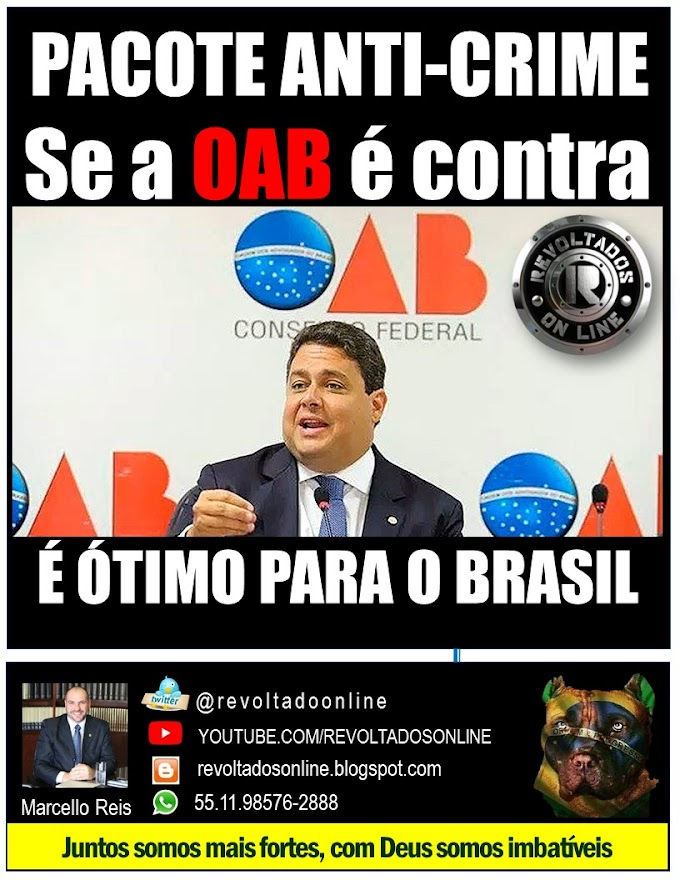 🔴 OAB CONTRA PACOTE ANTI - CRIME DE SERGIO MORO