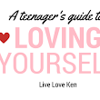 A Teenager's Guide to Loving Yourself