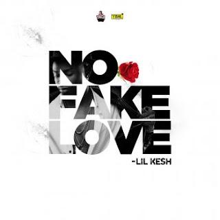 Lil kesh no fake love