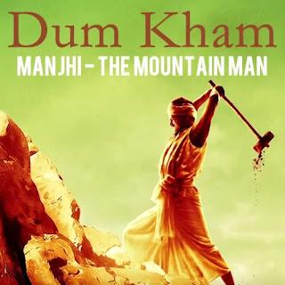 Manjhi Anthem – Dum Kham