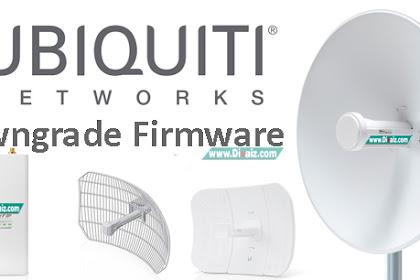 Cara Downgrade Firmware Ubiquiti (UBNT) V6.0.6 Ke Versi Lebih Bawah ( Versi Lama )