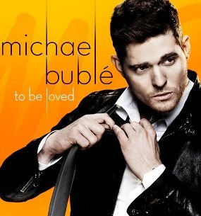 Album Michael Buble 2013 To Be Loved