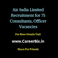 Air India Limited Recruitment for 75 Consultants, Officer Vacancies