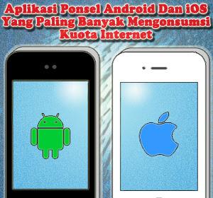 Aplikasi Ponsel Android Dan iOS Yang Paling Banyak Mengonsumsi Kuota Internet