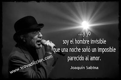 y yo soy el hombre invisible que una noche soñó un imposible parecido al amor.