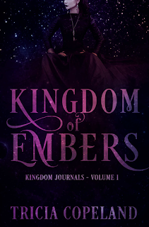 Currently reading, Kingdom of Embers, Tricia Copeland