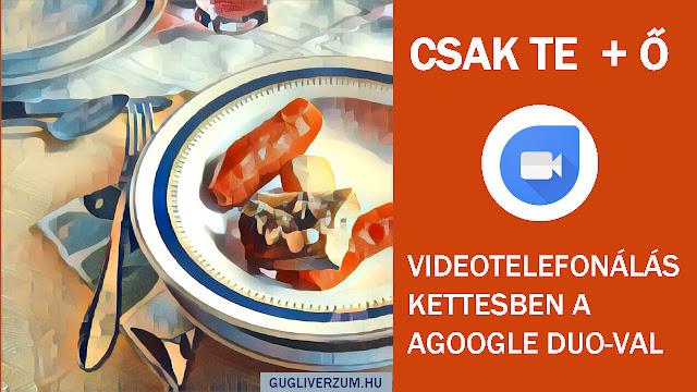 Egyszerű videotelefonálás a Google Duo app-al