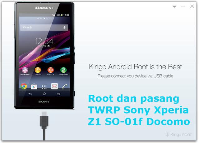 Tutorial Terlengkap Root dan pasang  TWRP Sony Xperia Z1 SO-01f Docomo Menggunakan Kingo Root Sampai Sukses