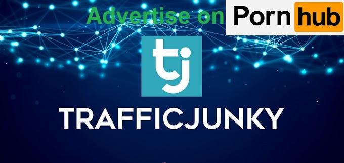 TrafficJunky Review -Advertise on Pornhub