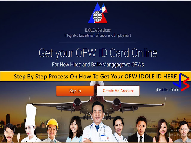 Are you one of the millions of  OFWs waiting for  the OFW iDOLE ID ? Here's the step by step process on how to get it online. In registering it online  one easy way  is knowing your latest OEC (Overseas Employment Certificate) number. In contrary to what the Department of Labor and Employment (DOLE) stated that it is free.   Find out with the following online procedure. STEP BY STEP PROCESS ON HOW TO GET YOUR OFW IDOLE  ID     STEP 1:  Know your latest OEC number. If you don't have it, you can check it thru bmonline registration ,click this link for your OEC number. (HERE) Get your latest OEC number   STEP 2: Go to IDOLE services website at this link HERE STEP 3: Click CREATE A NEW ACCOUNT, and the choices are given on which Identification you would like to submit. One option is the OEC number. Since you got it, follow with the following steps. STEP 4: If you choose the OEC Number, fill up the entry given. STEP 5: After a successful registration, an activation link will be sent to the email address entered. just click the ACTIVATION LINK from your email. STEP 6: Proceed with the registration, your bmonline information is in coordinated with the IDOLE online. STEP 7:  Click the ICON  for OFW Card Application. Step 8: You have two options on how you want to receive the OFW ID, It's either you want it to be DELIVERED at  your home address or PICK UP at your nearest POEA branch.  Click SELECT TRANSACTION. STEP 9: If you choose PICK UP , provide the nearest POEA branch near you. The charge will be for the OFW CARD only for 501 Pesos. STEP 10:  If you choose DELIVERY, provide the address asked at the entry box.  STEP 11: For the payment there are option where you can get through with the online process.      Payment options:  Bank payment  Online Payment  Mobile Payment  Bayad Center  Multipay Wallet  7Eleven outlets  Philpost  ECPay  Bancnet  Debit/Credit Card  Note: International Debit or Credit Card will not be accepted.