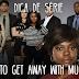Dica de Série: How to Get Away With Murder