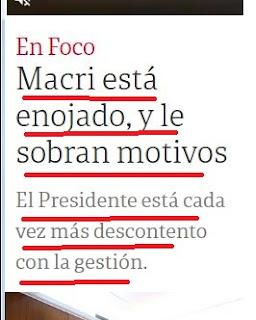 Macri está enojado con la gestión de macri