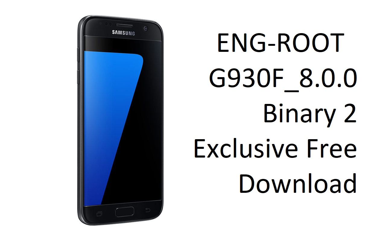 ENG-ROOT G930F_8 0 0 Binary 2 Exclusive Free Download