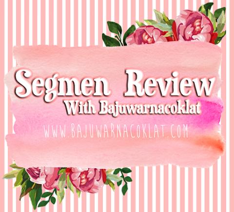 SEGMEN: REVIEW WITH BAJUWARNACOKLAT