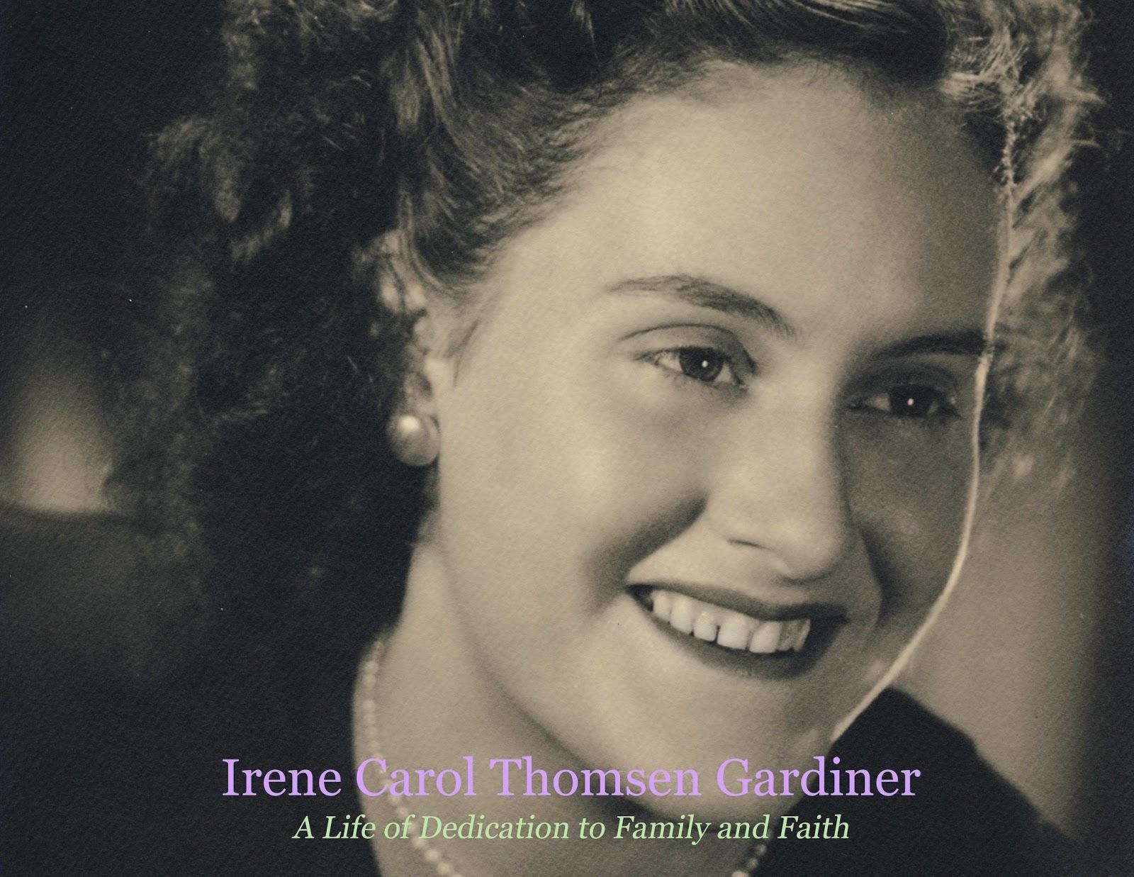 http://gatheringgardiners.blogspot.com/2014/11/irene-carol-thomsen-gardiner-life-of.html