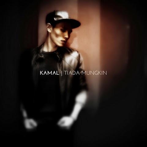 Kamal - Tiada Mungkin MP3