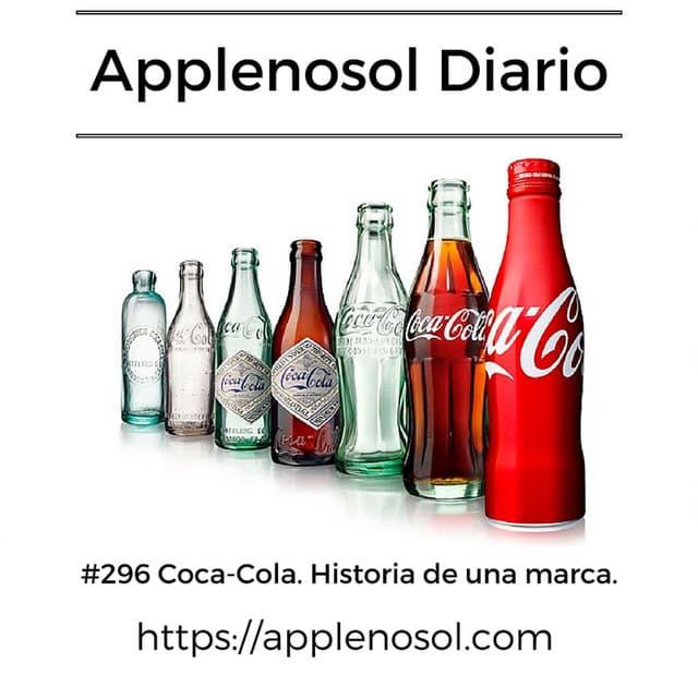 #296 Coca-Cola. Historia de una marca