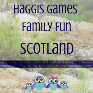 Haggis Games from Scotland, as part of Around the World in 30 Days- Geography and cultural activities for toddlers and preschoolers