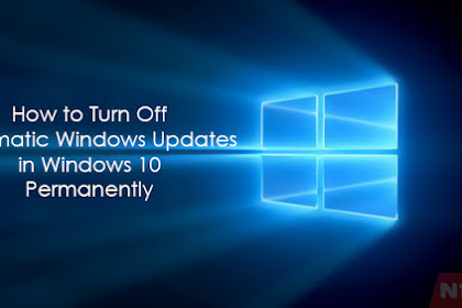 How to Turn Off Automatic Windows Updates in Windows 10 Permanently