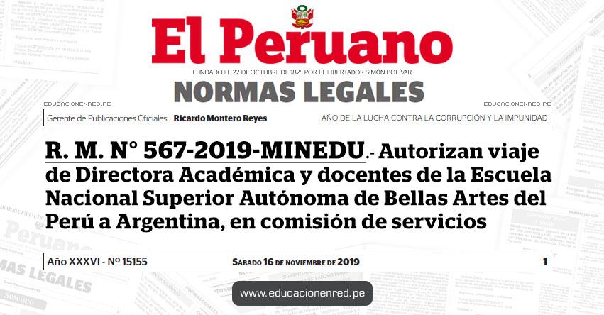 R. M. N° 567-2019-MINEDU - Autorizan viaje de Directora Académica y docentes de la Escuela Nacional Superior Autónoma de Bellas Artes del Perú a Argentina, en comisión de servicios