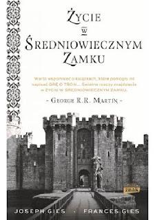 """Frances Gies, Joseph Gies """"Życie w średniowiecznym zamku"""""""