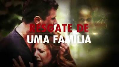 """Domingo Maior exibe: """"Resgate de uma Família""""   - 03/12/2017"""