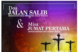 Doa Jalan Salib dan Misa Jumat Pertama 3 Maret 2017