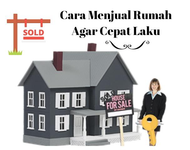 Cara Jual Rumah Cepat dan Mudah - Tips menjual rumah ...