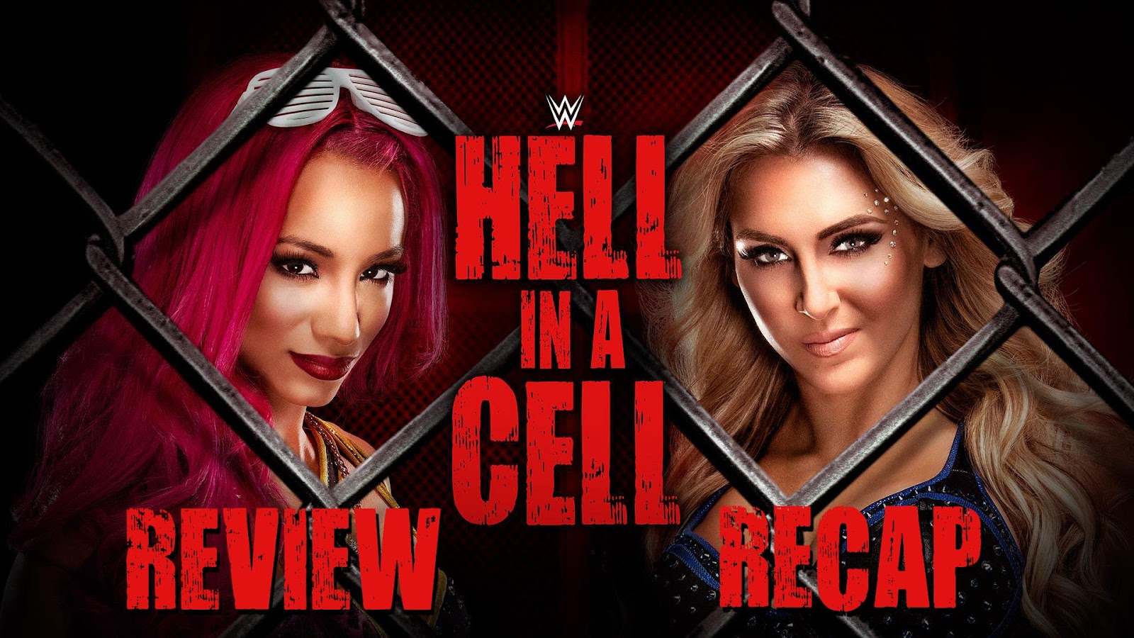 WWE Hell in a Cell 2016 Recap and Review Podcast