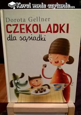 "Dorota Gellner ""Czekoladki dla sąsiadki"""