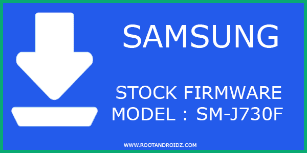 SAMSUNG GALAXY SM-J730F STOCK FIRMWARE DOWNLOAD | RootAndroidz