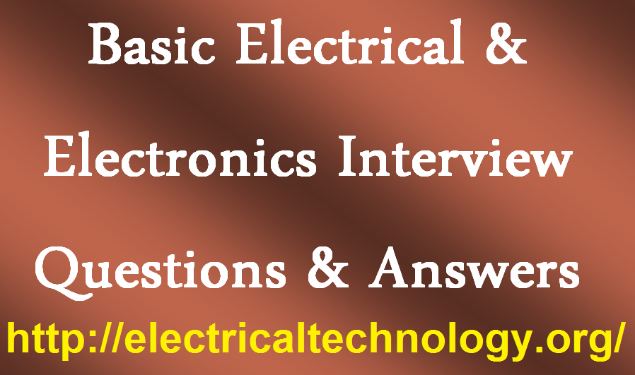Basic Electrical Amp Electronics Interview Questions Amp Answers