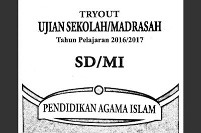 Kisi-Kisi dan Soal Try Out USBN PAI SD Tahun 2017