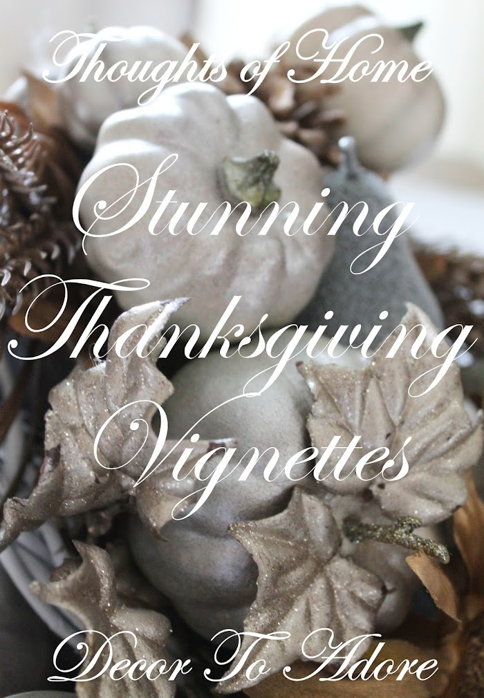 Stunning Thanksgiving Vignettes Day One