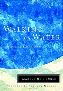 http://smile.amazon.com/Walking-Water-Reflections-Wheaton-Literary/dp/087788918X?ie=UTF8&keywords=walking%20on%20water%20madeline%20l%27engle&qid=1463454473&ref_=sr_1_1&s=books&sr=1-1