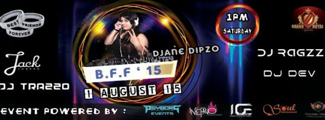BFF '15 - FRIENDSHIP DAY BASH WITH DJ RAGZZ AND DJ DEV  at THE GRAND ROYAL CLUB, NOIDA