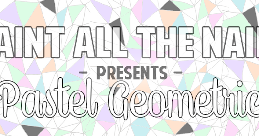 Nail art // Paint All The Nails presents Pastel Geometric
