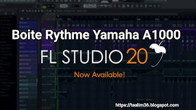 Boite Rythme Yamaha A1000 Fl studio Rai by Nidal_Abdelli