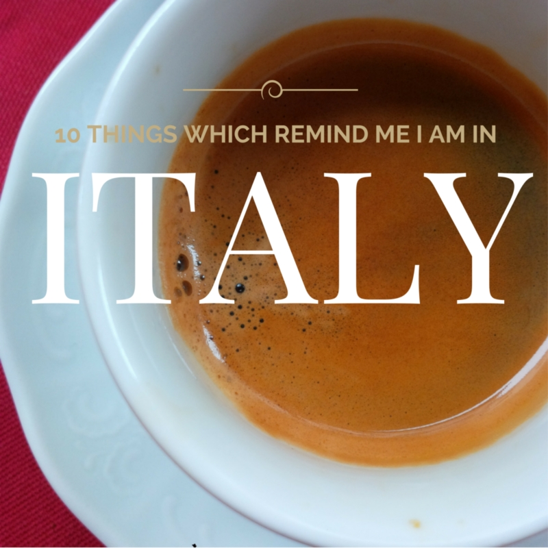 Pin It - 10 Things Which Remind Me That I Am In Italy