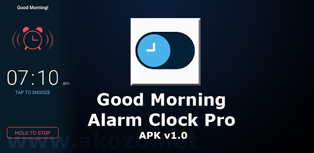 Download Good Morning Alarm Clock Pro v1.0 APK for Android